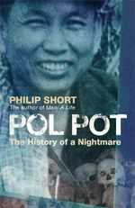 Pol Pot : The History of a Nightmare - Philip Short