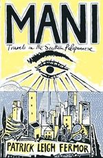 Mani : Travels in the Southern Peloponnese - Patrick Leigh Fermor