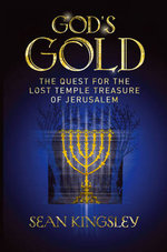 God's Gold : The Quest for the Lost Temple Treasure of Jerusalem - Sean A. Kingsley