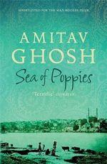 Sea Of Poppies - Amitav Ghosh