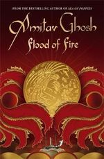 Flood of Fire - Amitav Ghosh
