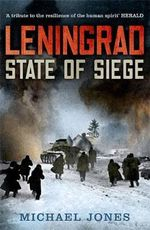 Leningrad : State of Siege - Michael Jones