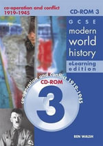 GCSE Modern World History Elearning Edition CDROM 3 : Co-operation and Conflict 1919-1945 - Ben Walsh