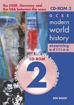GCSE Modern World History Elearning Edition CDROM 2 : Depth Studies: The USSR, Germany and Russia Between the Wars - Ben Walsh