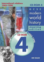 GCSE Modern World History eLearning Edition CD-ROM 4 : The Cold War: International Relations 1945-1900 - Ben Walsh
