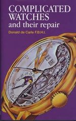 Complicated Watches and Their Repair : Montblanc - Donald De Carle