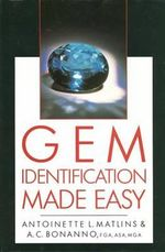 Gem Identification Made Easy : A Hands-on Guide to More Confident Buying and Selling - Antoinette L. Matlins