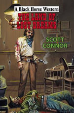 The Land of Lost Dreams - Scott Connor