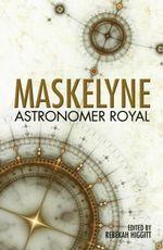 Maskelyne : Astronomer Royal