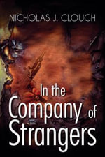 In the Company of Strangers - Nicholas J. Clough