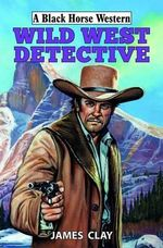 Wild West Detective - James Clay