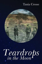 Teardrops in the Moon - Tania Crosse