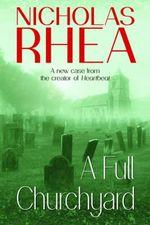 A Full Churchyard - Nicholas Rhea