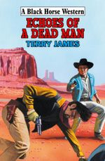 Echoes of a Dead Man - Terry James