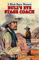 Bull's Eye Stage Coach - Billy Hall
