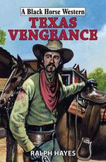 Texas Vengeance - Ralph Hayes