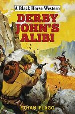 Derby John's Alibi - Ethan Flagg
