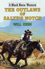 The Outlaws of Salty's Notch - Will Keen