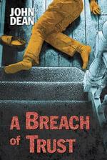 A Breach of Trust - John Dean