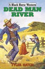 Dead Man River - Tyler Hatch