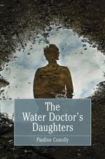 The Water Doctor's Daughters - Pauline Conolly