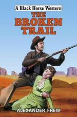 The Broken Trail - Alexander Frew