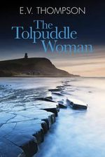The Tolpuddle Woman - E. V. Thompson