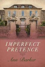 Imperfect Pretence - Ann Barker