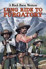 Long Ride to Purgatory - Ethan Flagg
