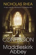 Confession at Maddleskirk Abbey - Nicholas Rhea