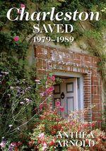 Charleston Saved 1979-1989 - Anthea Arnold