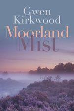 Moorland Mist - Gwen Kirkwood
