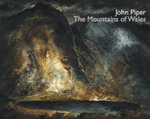John Piper : The Mountains of Wales - Melissa Munro