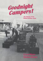 Good-night, Campers! : History of the British Holiday Camp - Dennis Hardy