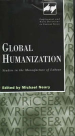 Global Humanization : Studies in the Manufacture of Labour