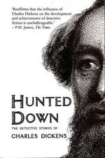 Hunted Down : The Detective Stories of Charles Dickens - Charles Dickens