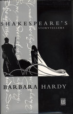 Shakespeare's Storytellers :  Dramatic Narration - Barbara Hardy