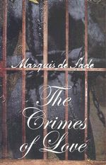 Crimes of Love - Marquis de Sade