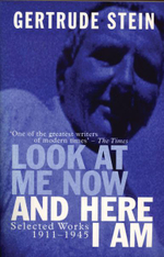 Look at Me Now and Here I am : Writing and Lectures, 1909-45 - Gertrude Stein