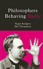 Philosophers Behaving Badly - Mel Thompson