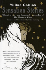 Sensation Stories : Tales of Mystery and Suspense - Wilkie Collins