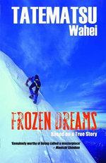Frozen Dreams : a Japanese Adventure Story - Wahei Tatematsu
