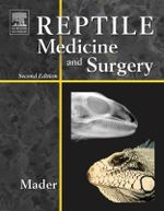 Reptile Medicine and Surgery : Understanding Our Environment - Douglas R. Mader