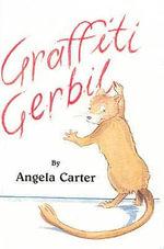 Graffiti Gerbil - Angela Carter