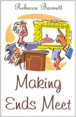 Making Ends Meet : A How to Guide - Rebecca Barnett
