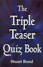 The Triple Teaser Quiz Book - Stuart Bond