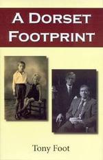 A Dorset Footprint - Tony Foot