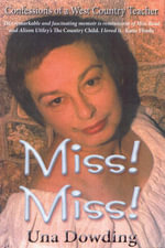 Miss! Miss! : Confessions of a West Country Teacher - Una Dowding