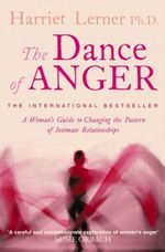 The Dance of Anger : A Woman's Guide to Changing the Pattern of Intimate Relationships - Harriet Goldhor Lerner