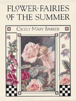 Flower Fairies of the Summer : Flower Fairies of the Summer - Cicely Mary Barker